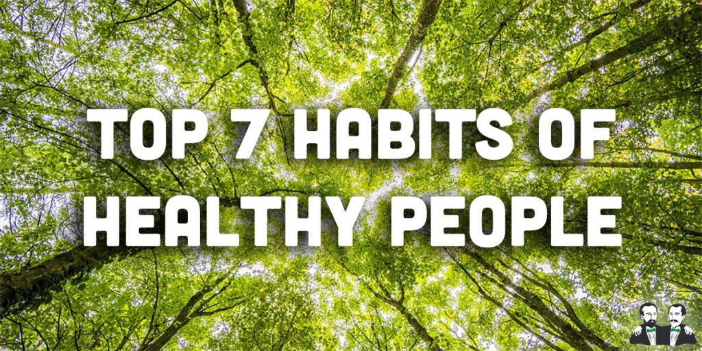 top 7, list, habits of healthy people