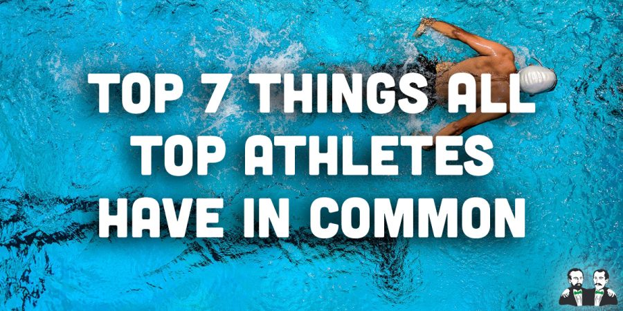 Top 7 Things All Top Athletes Have in Common