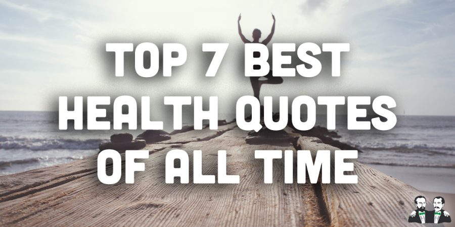 Top 7 Best Health Quotes of All Time