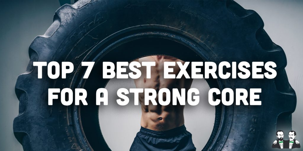 top 7 list, ways to strengthen your core