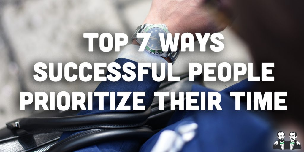top 7 list, ways successful people prioritize their life