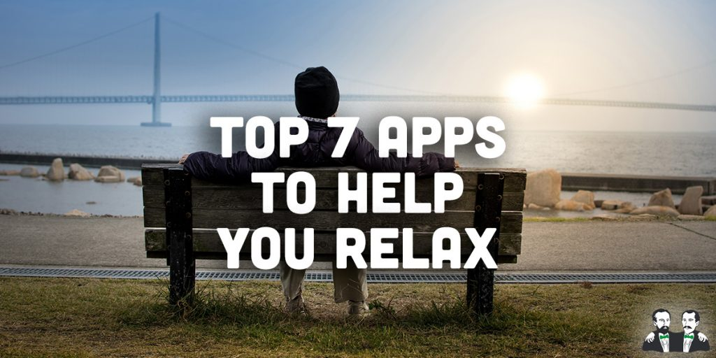 top 7 list, apps to help you relax