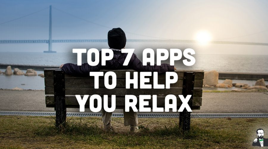 Top 7 Apps to Help You Relax