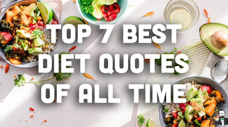 Top 7 BEST Diet Quotes of All Time