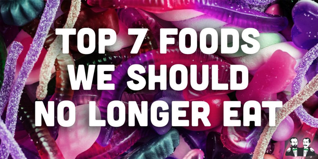 top 7 list, foods should no longer eat