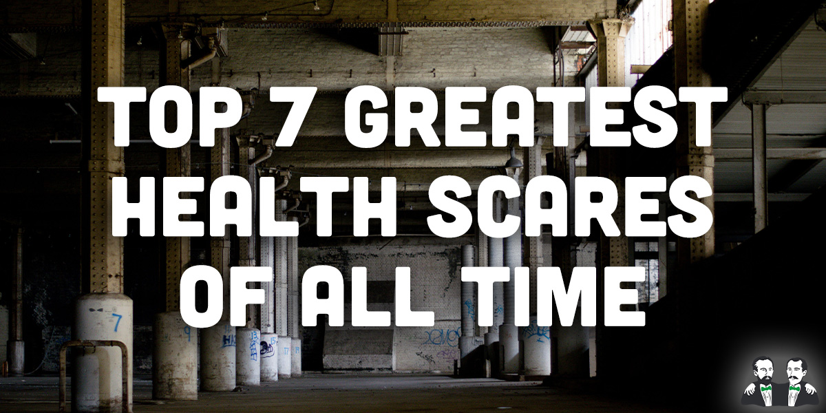top 7 lists, health scares