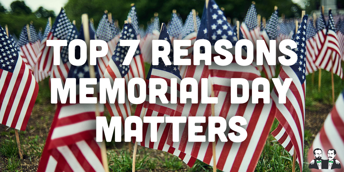 top 7 list, why memorial day matters