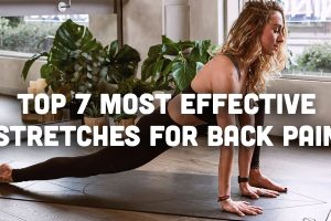 Top 7 Most Effective Stretch for Back Pain
