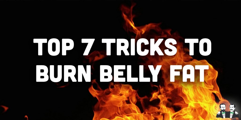 top 7 list, tricks to turn belly fat