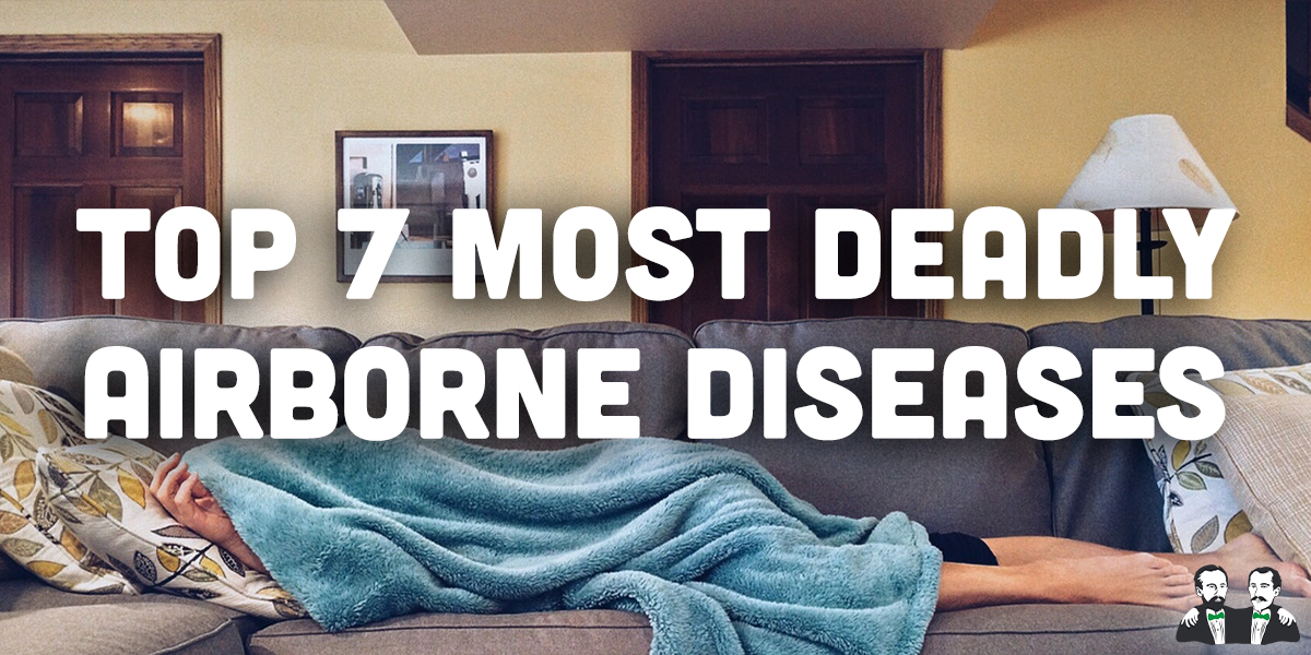 top 7 lists, deadly airborne diseases