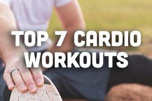 Top 7 Cardio Workouts