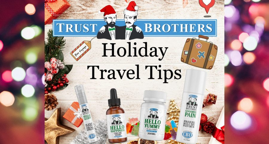 Holiday Travel with CBD (Trust Brothers Tips)